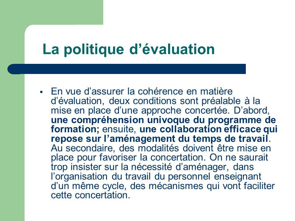 La politique d'évaluation  En vue d'assurer la cohérence en matière d'évaluation, deux conditions sont préalable à la mise en place d'une approche concertée.