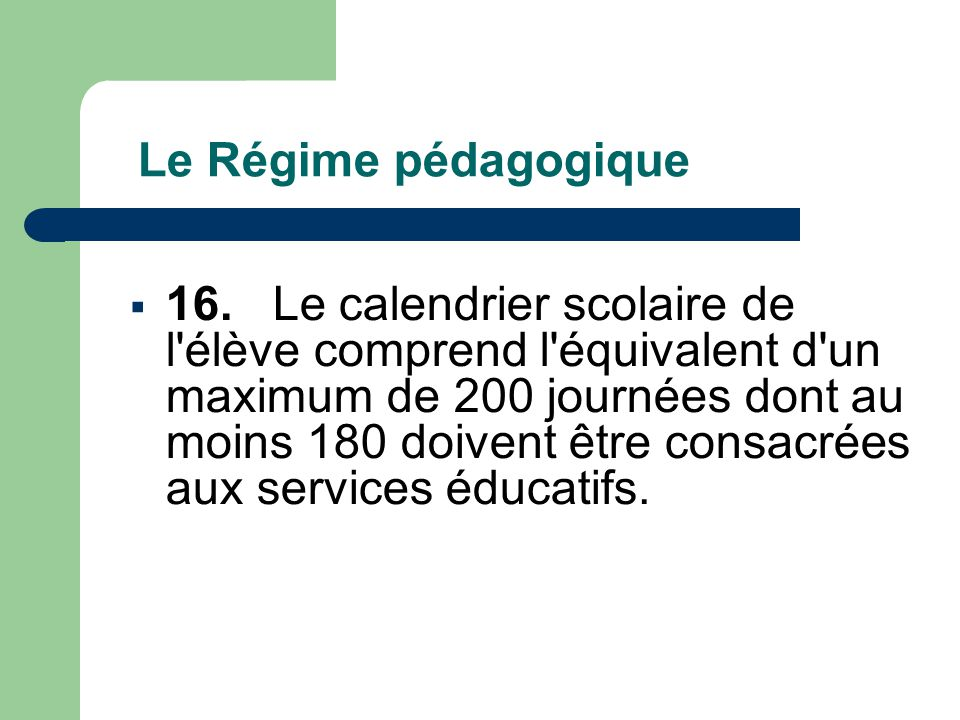 Le Régime pédagogique  16.