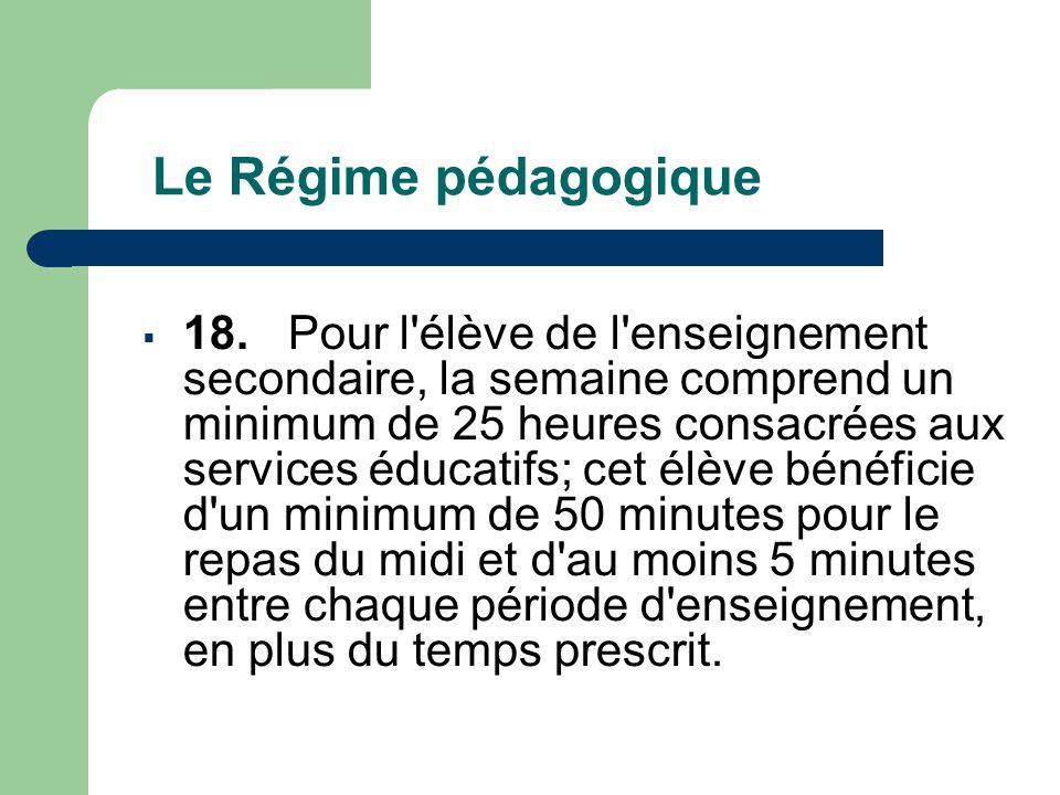 Le Régime pédagogique  18.