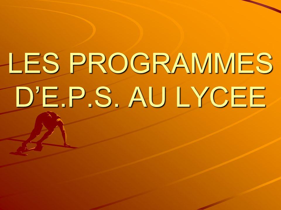 LES PROGRAMMES D'E.P.S. AU LYCEE