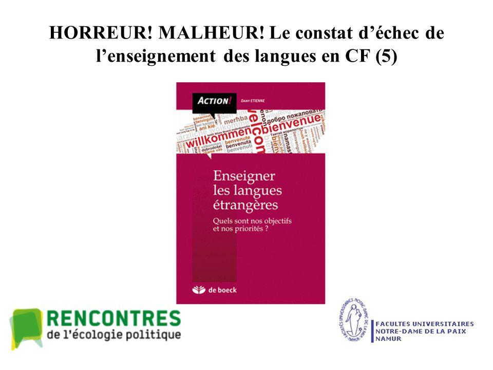 HORREUR! MALHEUR! Le constat d'échec de l'enseignement des langues en CF (5)