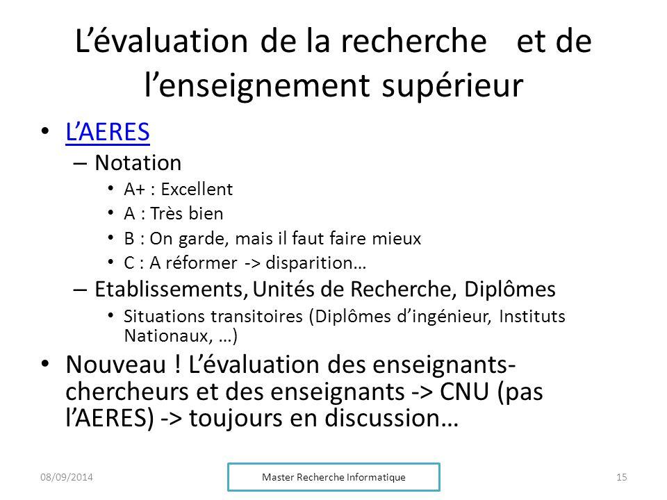 L'évaluation de la recherche et de l'enseignement supérieur L'AERES – Notation A+ : Excellent A : Très bien B : On garde, mais il faut faire mieux C :