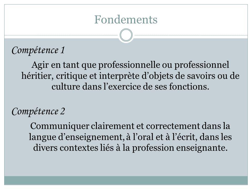 Fondements Compétence 1 Agir en tant que professionnelle ou professionnel héritier, critique et interprète d'objets de savoirs ou de culture dans l'ex
