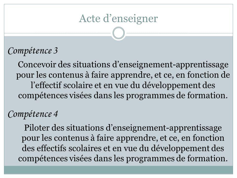 Acte d'enseigner Compétence 3 Concevoir des situations d'enseignement-apprentissage pour les contenus à faire apprendre, et ce, en fonction de l'effec