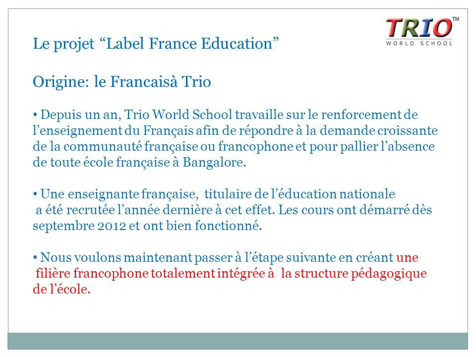 """Le projet """"Label France Education"""" Origine: le Francaisà Trio Depuis un an, Trio World School travaille sur le renforcement de l'enseignement du Franç"""
