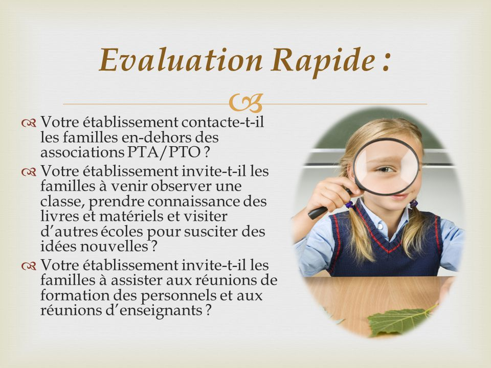  Evaluation Rapide :  Votre établissement contacte-t-il les familles en-dehors des associations PTA/PTO ?  Votre établissement invite-t-il les fami