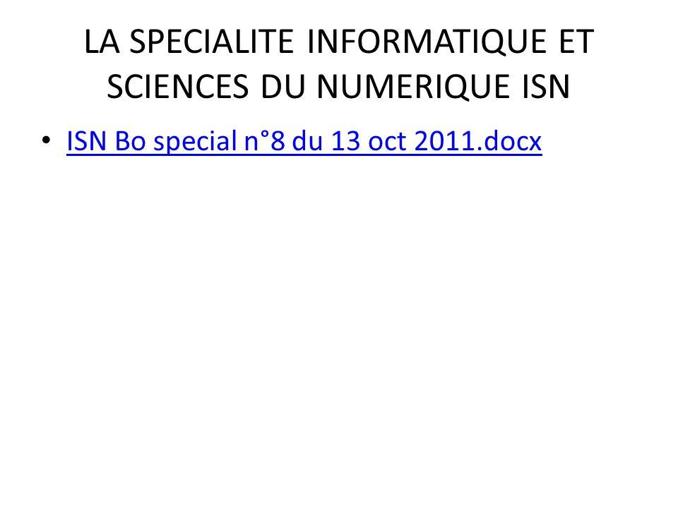 LA SPECIALITE INFORMATIQUE ET SCIENCES DU NUMERIQUE ISN ISN Bo special n°8 du 13 oct 2011.docx