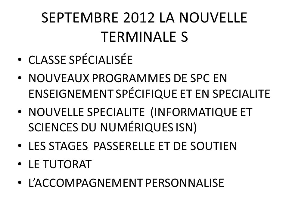 SEPTEMBRE 2012 LA NOUVELLE TERMINALE S CLASSE SPÉCIALISÉE NOUVEAUX PROGRAMMES DE SPC EN ENSEIGNEMENT SPÉCIFIQUE ET EN SPECIALITE NOUVELLE SPECIALITE (