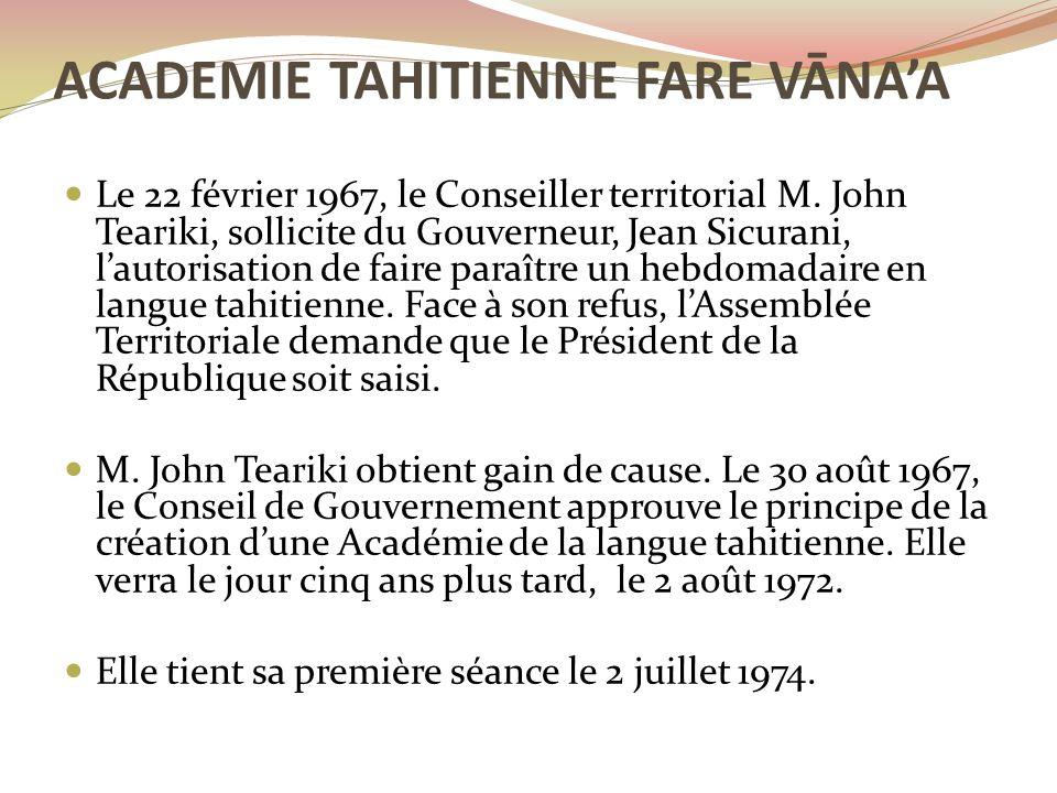 Le 22 février 1967, le Conseiller territorial M. John Teariki, sollicite du Gouverneur, Jean Sicurani, l'autorisation de faire paraître un hebdomadair