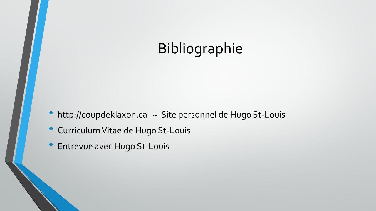 Bibliographie http://coupdeklaxon.ca ~ Site personnel de Hugo St-Louis Curriculum Vitae de Hugo St-Louis Entrevue avec Hugo St-Louis