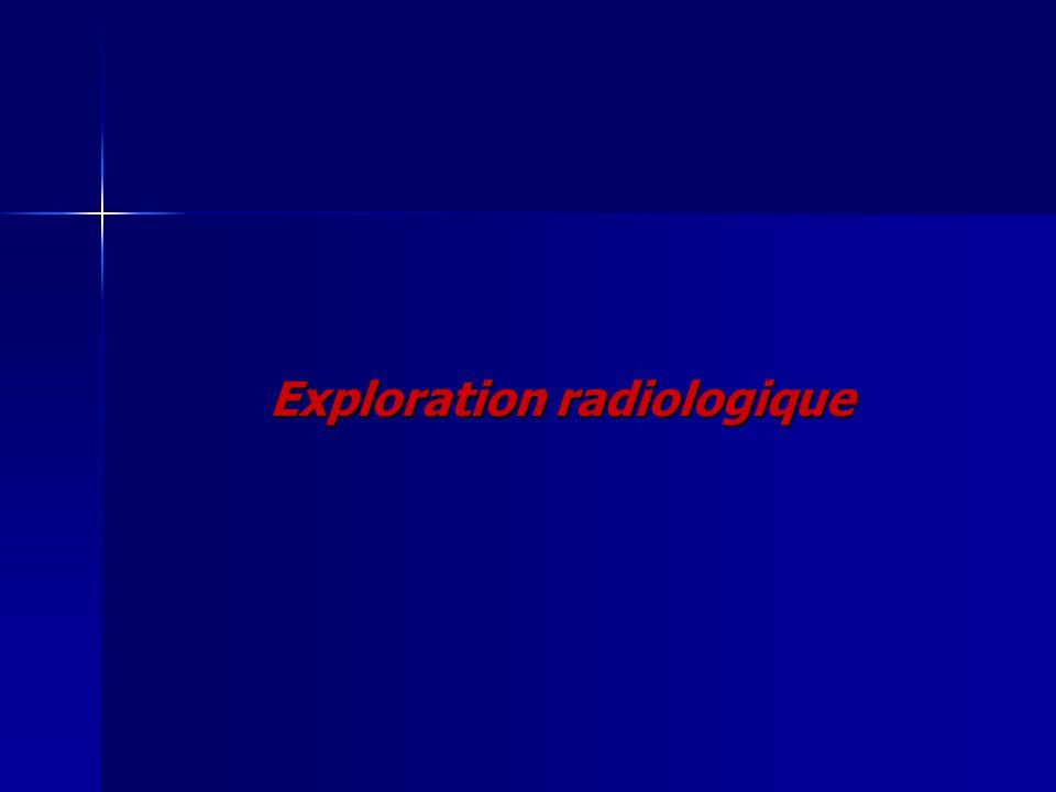 Exploration radiologique