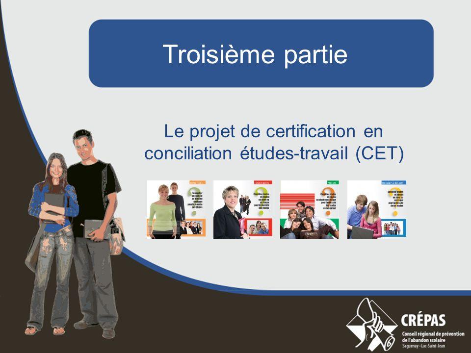 Troisième partie Le projet de certification en conciliation études-travail (CET)