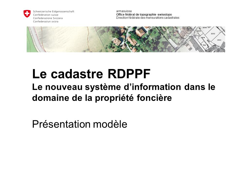 32 Office fédéral de topographie swisstopo Présentation modèle Accepté par le peuple et les cantons le 28.11.2003 (1er paquet RPT).