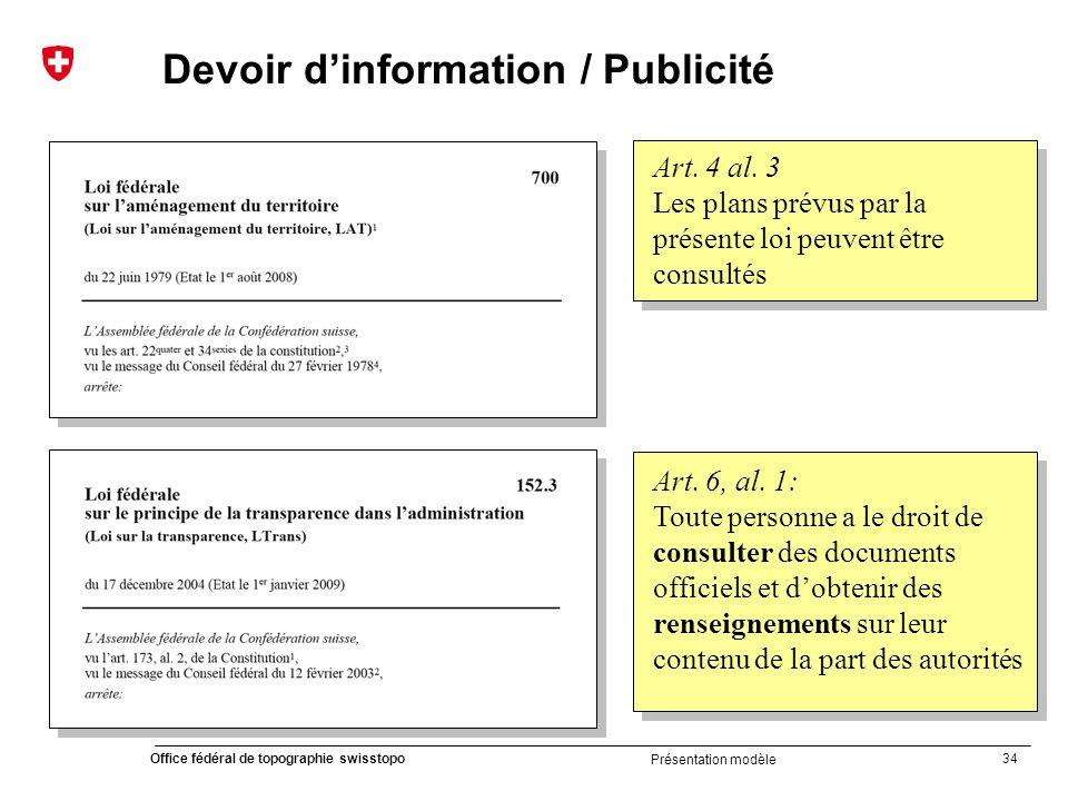 34 Office fédéral de topographie swisstopo Présentation modèle Devoir d'information / Publicité Art.