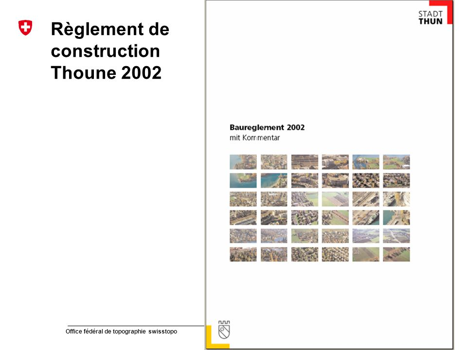 51 Office fédéral de topographie swisstopo Présentation modèle Règlement de construction Thoune 2002