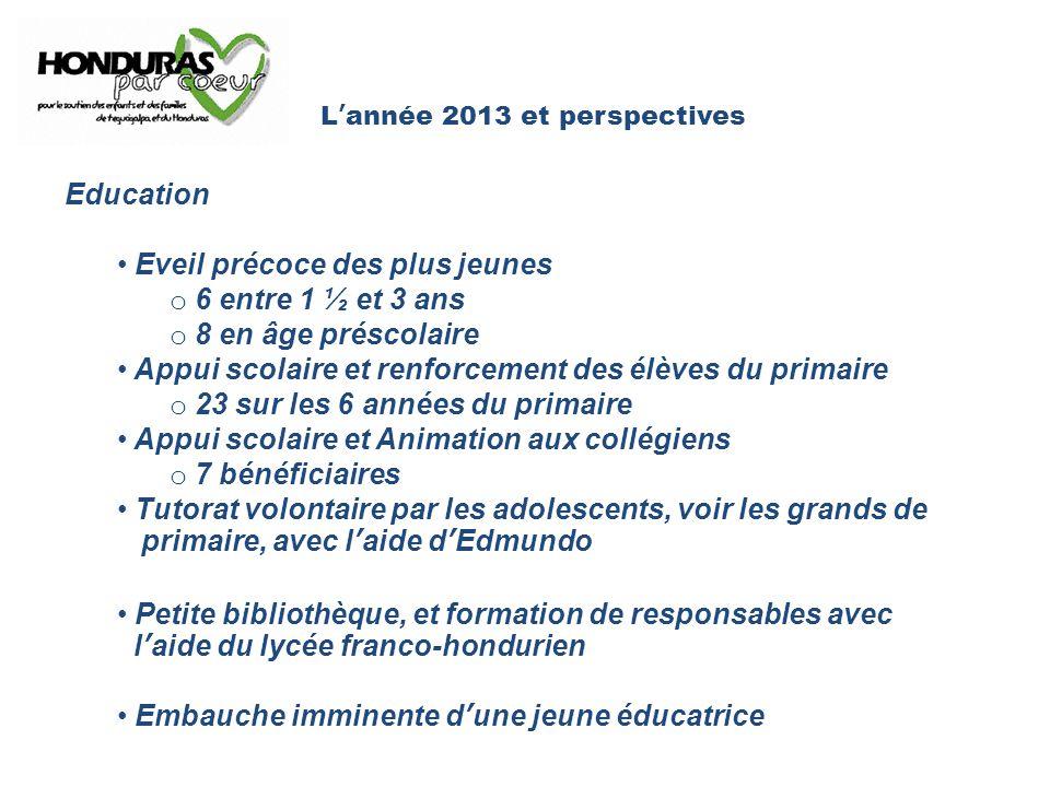 L'année 2013 et perspectives Education Eveil précoce des plus jeunes o 6 entre 1 ½ et 3 ans o 8 en âge préscolaire Appui scolaire et renforcement des