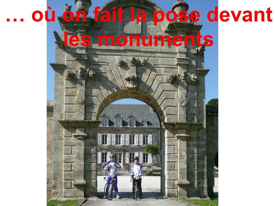 … où on fait la pose devant les monuments