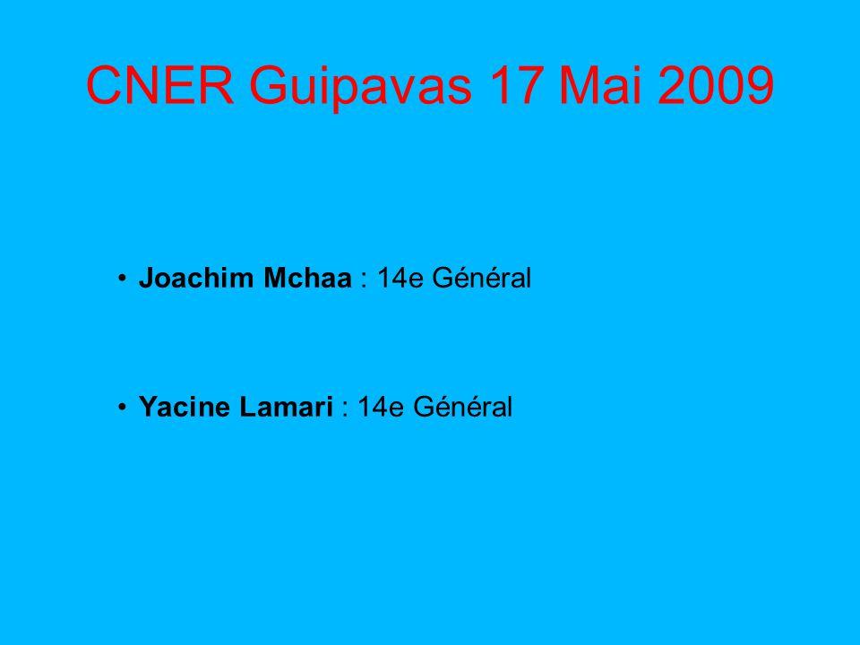 CNER Guipavas 17 Mai 2009 Joachim Mchaa : 14e Général Yacine Lamari : 14e Général