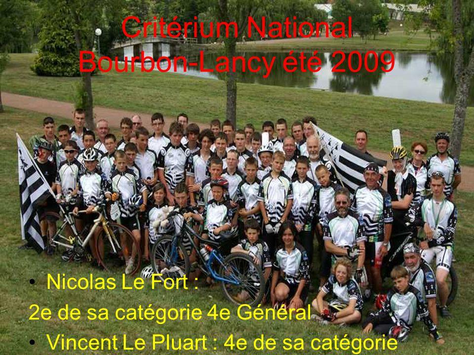 Critérium National Bourbon-Lancy été 2009 Nicolas Le Fort : 2e de sa catégorie 4e Général Vincent Le Pluart : 4e de sa catégorie