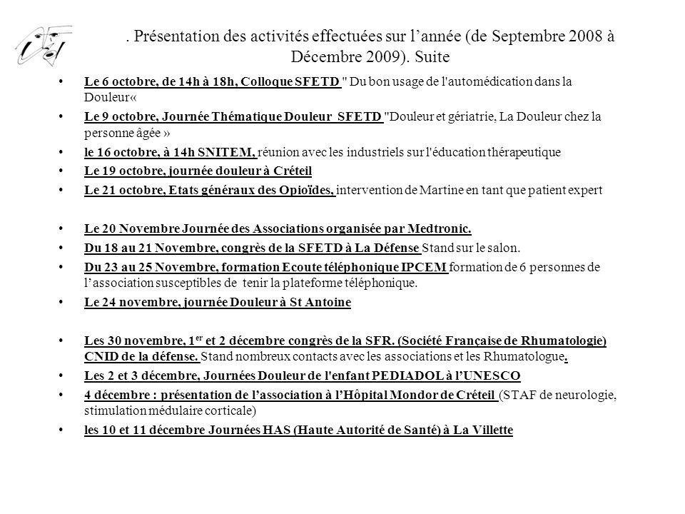 . Présentation des activités effectuées sur l'année (de Septembre 2008 à Décembre 2009). Suite Le 6 octobre, de 14h à 18h, Colloque SFETD