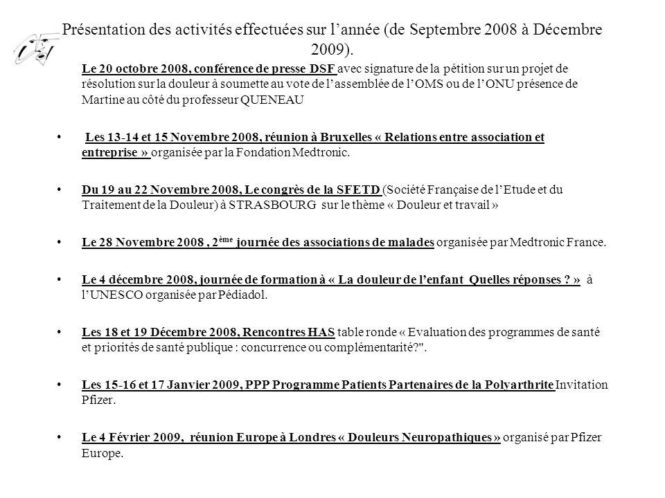 Présentation des activités effectuées sur l'année (de Septembre 2008 à Décembre 2009). Le 20 octobre 2008, conférence de presse DSF avec signature de