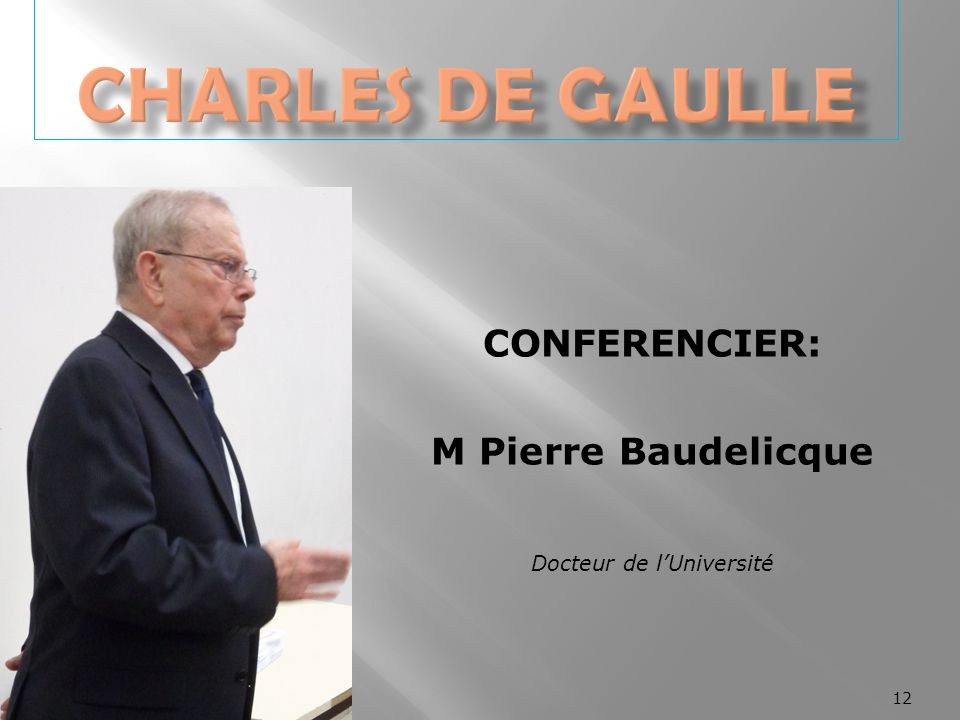 CONFERENCIER: M Pierre Baudelicque Docteur de l'Université 12