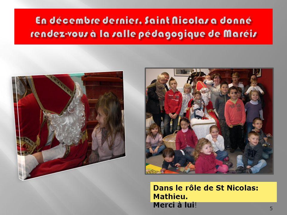 5 Dans le rôle de St Nicolas: Mathieu. Merci à lui!