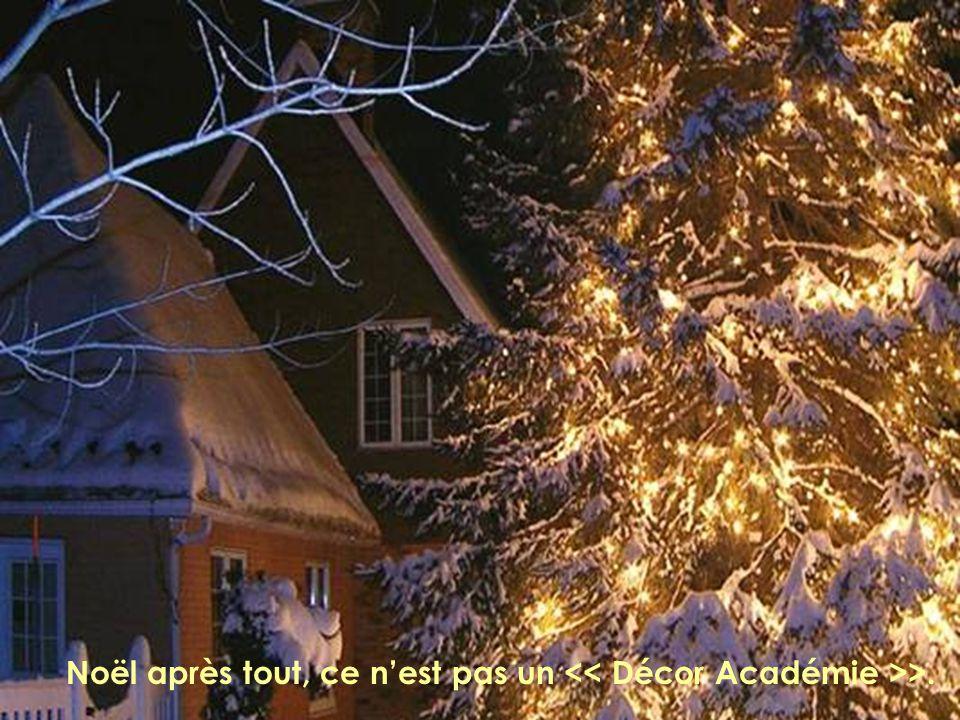 Noël après tout, ce n'est pas un >.
