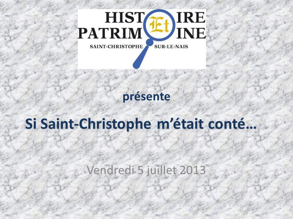 Si Saint-Christophe m'était conté… Vendredi 5 juillet 2013 présente