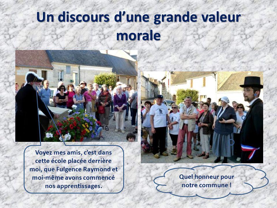 Un discours d'une grande valeur morale Quel honneur pour notre commune .