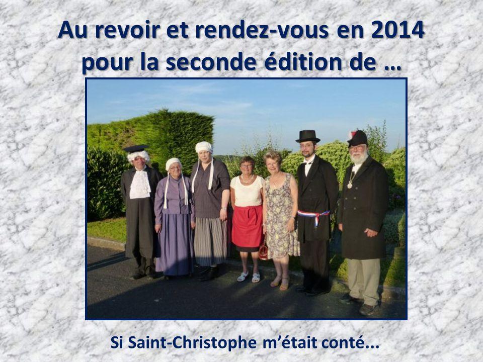 Au revoir et rendez-vous en 2014 pour la seconde édition de … Si Saint-Christophe m'était conté...
