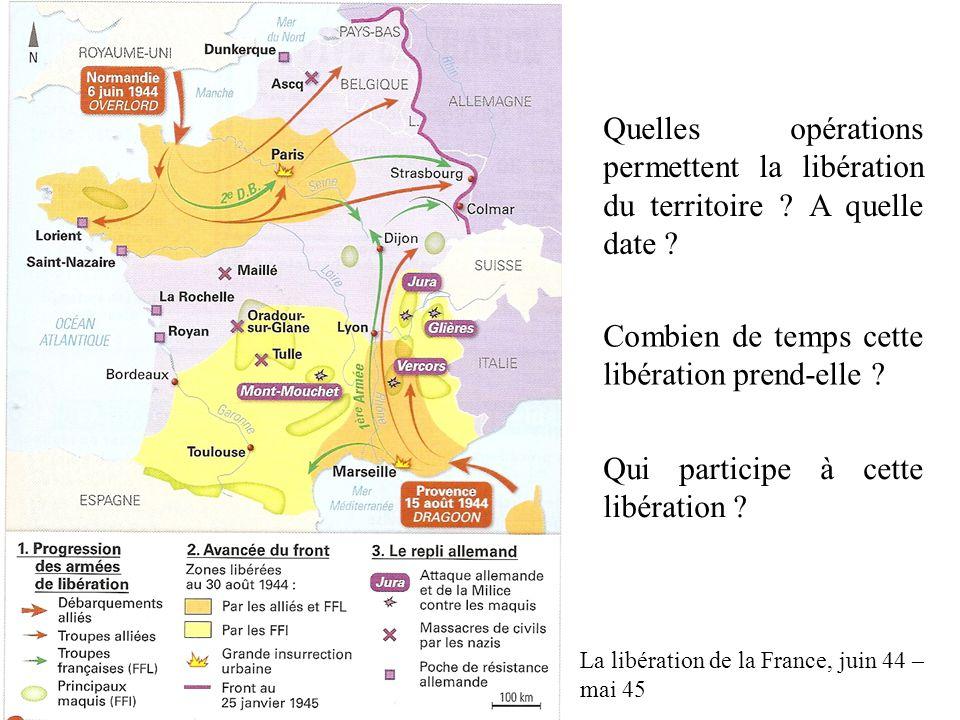1) Effacer Vichy. Quelles opérations permettent la libération du territoire ? A quelle date ? Combien de temps cette libération prend-elle ? Qui parti
