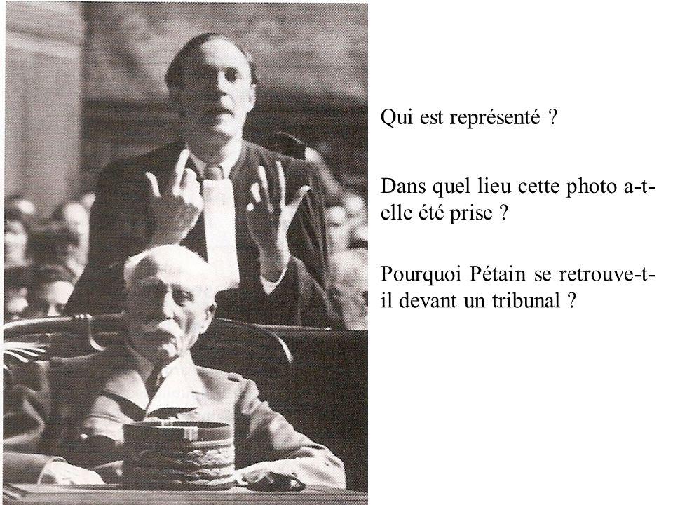 Qui est représenté ? Dans quel lieu cette photo a-t- elle été prise ? Pourquoi Pétain se retrouve-t- il devant un tribunal ?