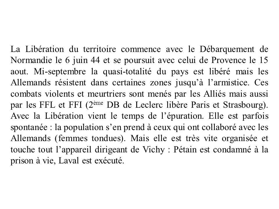 La Libération du territoire commence avec le Débarquement de Normandie le 6 juin 44 et se poursuit avec celui de Provence le 15 aout. Mi-septembre la