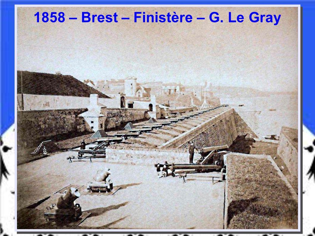 1858 – Brest – Finistère – G. Le Gray