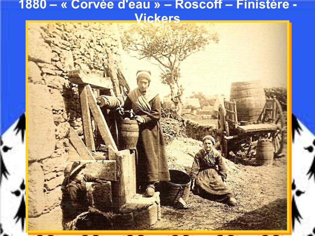 1880 – « Corvée d eau » – Roscoff – Finistère - Vickers