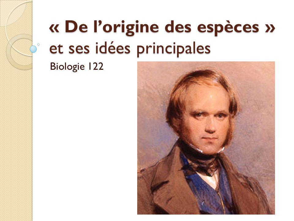 « De l'origine des espèces » et ses idées principales Biologie 122