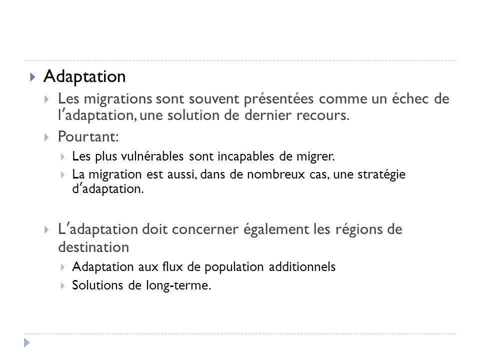  Adaptation  Les migrations sont souvent présentées comme un échec de l'adaptation, une solution de dernier recours.