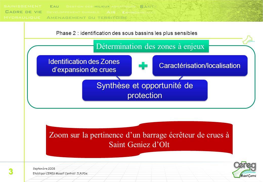 Septembre 2008 Etabli par CEREG Massif Central/ JLR;PDe 3 Identification des Zones d'expansion de crues Caractérisation/localisationCaractérisation/lo