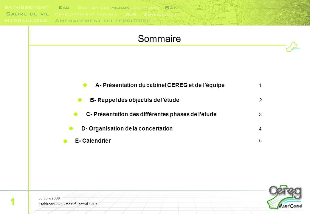octobre 2008 Etabli par CEREG Massif Central / JLR Sommaire 1 A- Présentation du cabinet CEREG et de l'équipe 1 B- Rappel des objectifs de l'étude 2 C