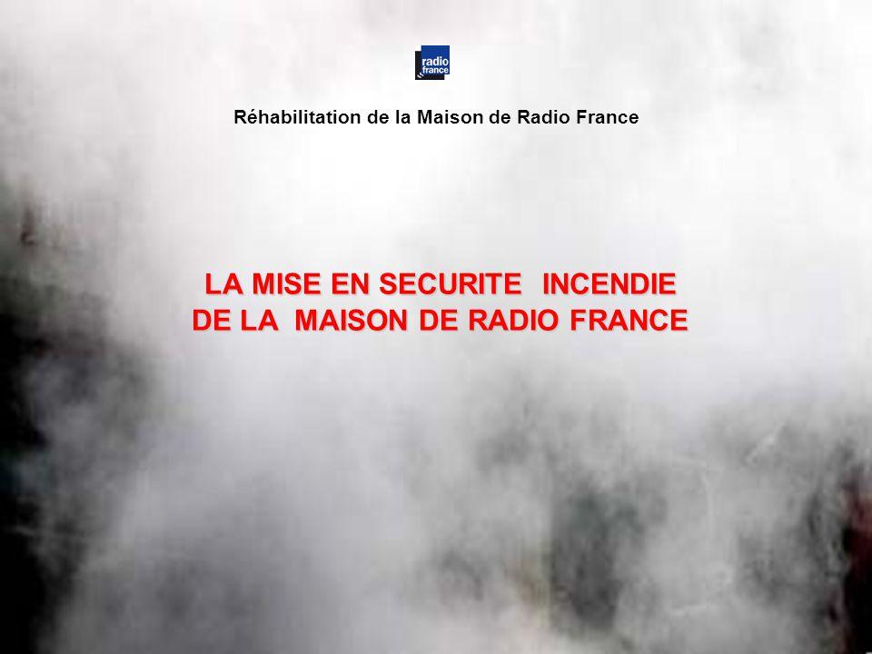 LA MISE EN SECURITE INCENDIE DE LA MAISON DE RADIO FRANCE Réhabilitation de la Maison de Radio France