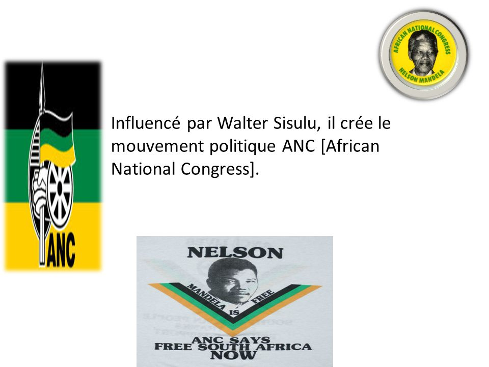 Influencé par Walter Sisulu, il crée le mouvement politique ANC [African National Congress].
