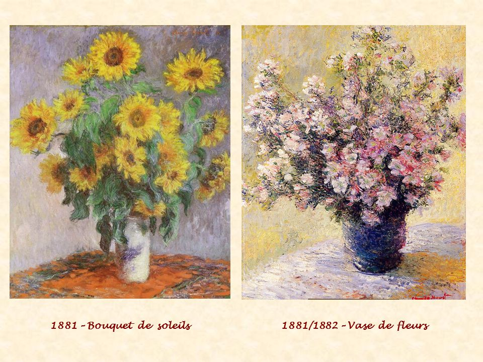 1881 – Bouquet de soleils1881/1882 – Vase de fleurs