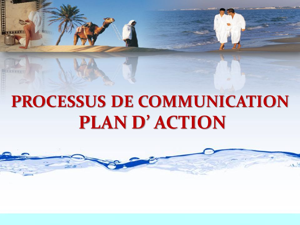 PROCESSUS DE COMMUNICATION PLAN D' ACTION