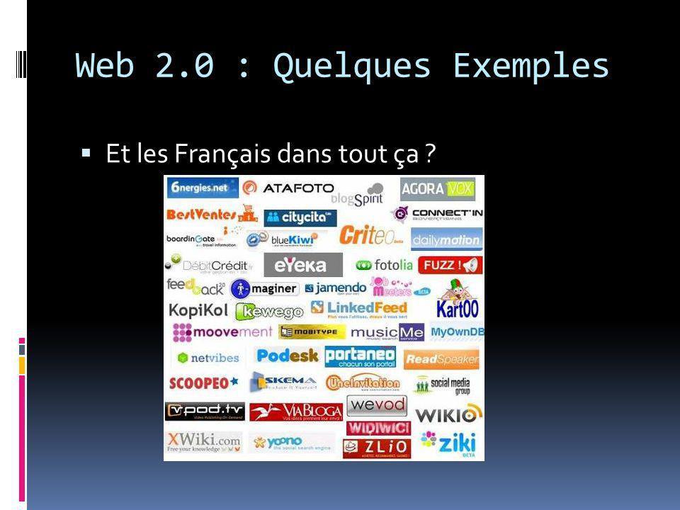 Web 2.0 : Quelques Exemples  Et les Français dans tout ça