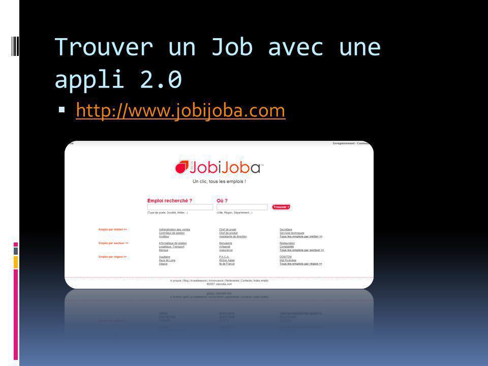 Trouver un Job avec une appli 2.0  http://www.jobijoba.com http://www.jobijoba.com