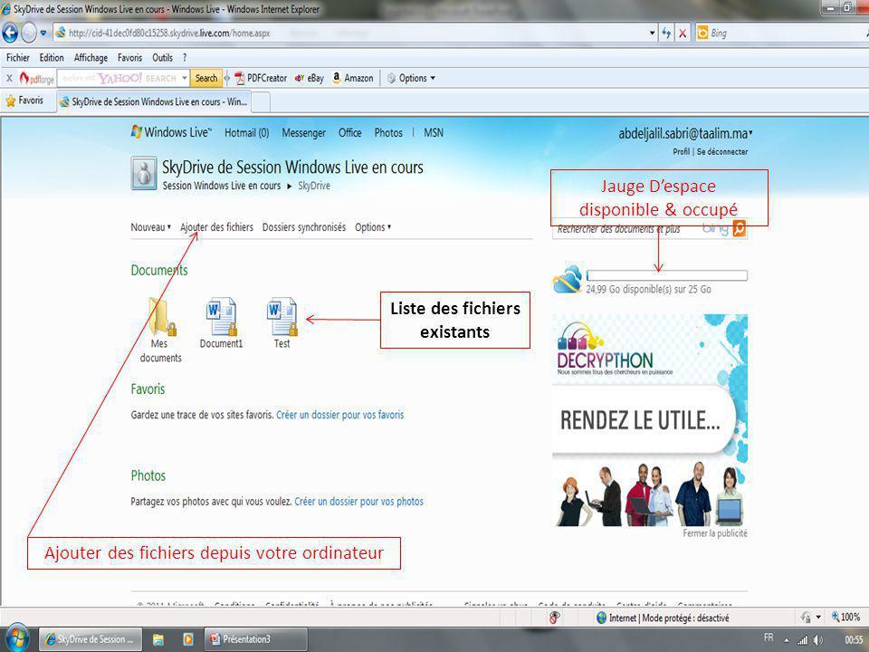 Jauge D'espace disponible & occupé Ajouter des fichiers depuis votre ordinateur Liste des fichiers existants