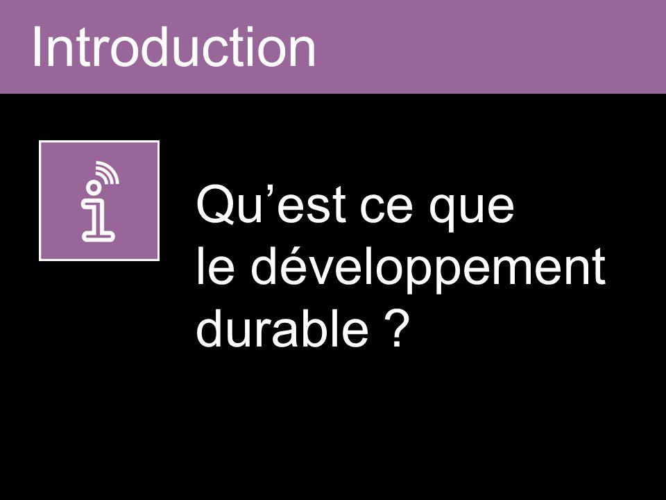 Introduction Qu'est ce que le développement durable ?