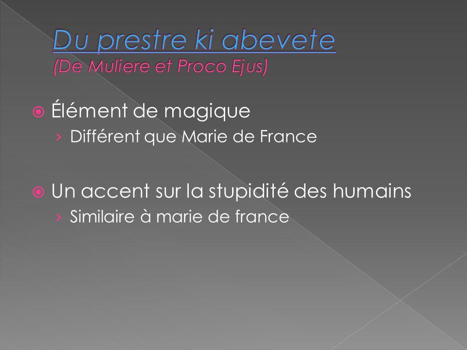  Élément de magique › Différent que Marie de France  Un accent sur la stupidité des humains › Similaire à marie de france