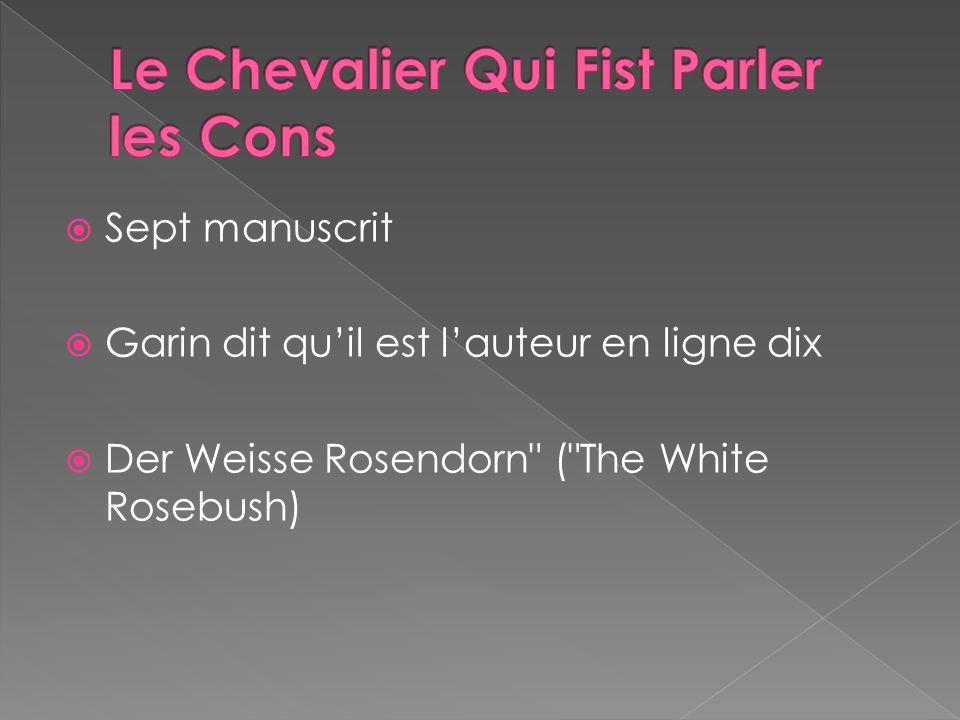  Sept manuscrit  Garin dit qu'il est l'auteur en ligne dix  Der Weisse Rosendorn ( The White Rosebush)